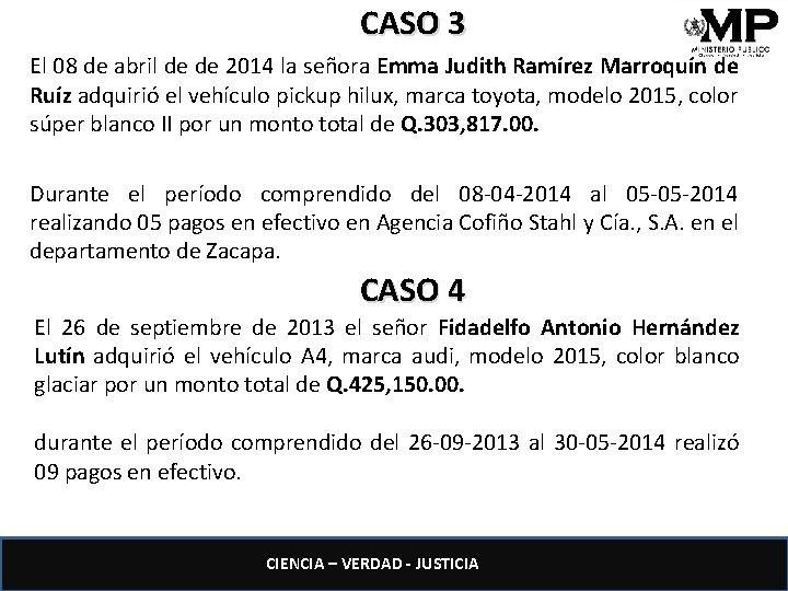 CASO 3 El 08 de abril de de 2014 la señora Emma Judith Ramírez