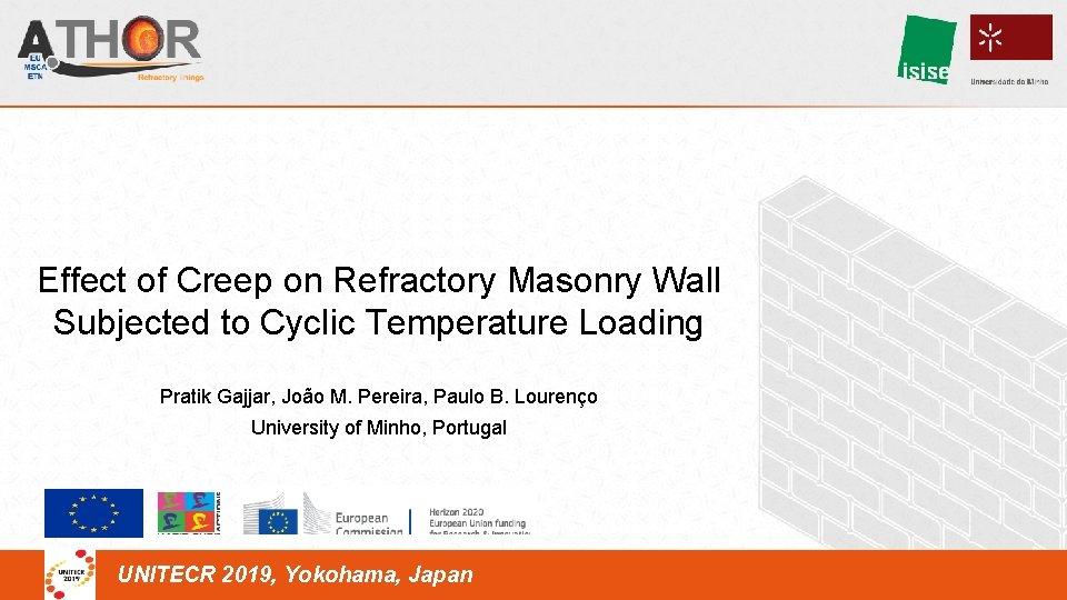 Effect of Creep on Refractory Masonry Wall Subjected to Cyclic Temperature Loading Pratik Gajjar,