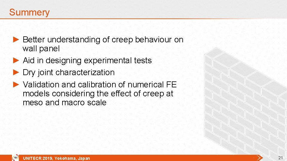 Summery ► Better understanding of creep behaviour on wall panel ► Aid in designing