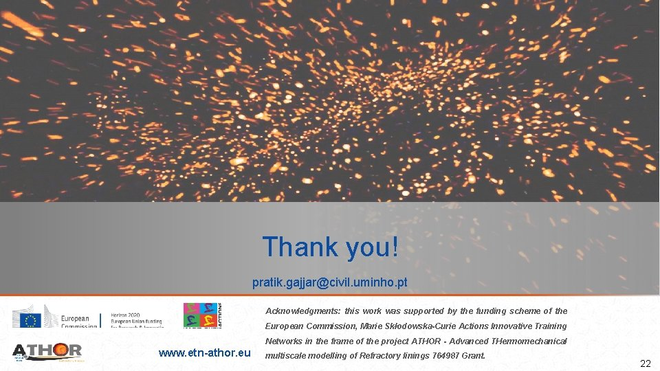 Thank you! pratik. gajjar@civil. uminho. pt Acknowledgments: this work was supported by the funding