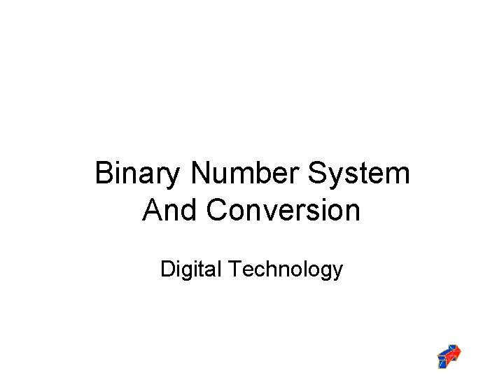 Binary Number System And Conversion Digital Technology