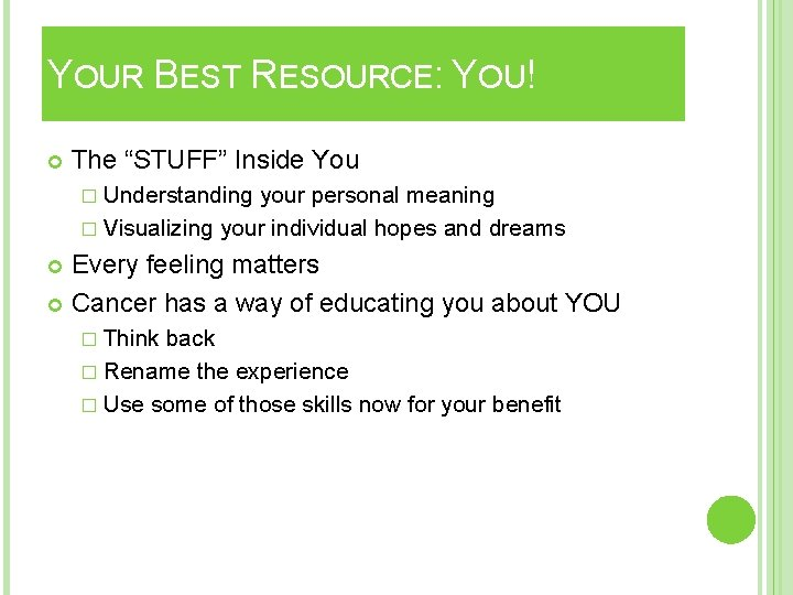 """YOUR BEST RESOURCE: YOU! The """"STUFF"""" Inside You � Understanding your personal meaning �"""