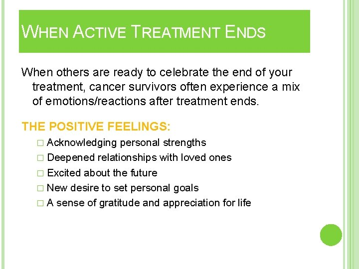 WHEN ACTIVE TREATMENT ENDS When others are ready to celebrate the end of your