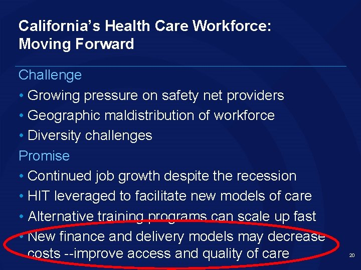 California's Health Care Workforce: Moving Forward Challenge • Growing pressure on safety net providers