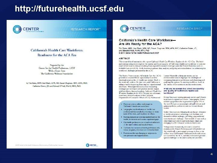 http: //futurehealth. ucsf. edu 4