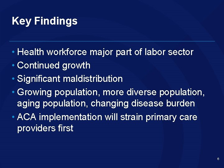 Key Findings • Health workforce major part of labor sector • Continued growth •
