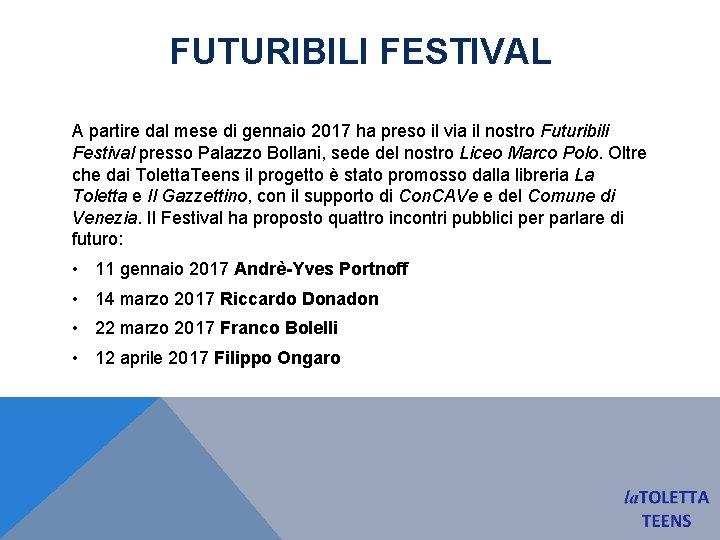 FUTURIBILI FESTIVAL A partire dal mese di gennaio 2017 ha preso il via il