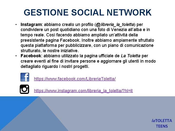 GESTIONE SOCIAL NETWORK • Instagram: abbiamo creato un profilo (@libreria_la_toletta) per condividere un post