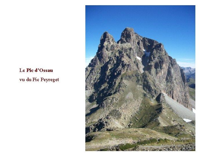 Le Pic d'Ossau vu du Pic Peyreget