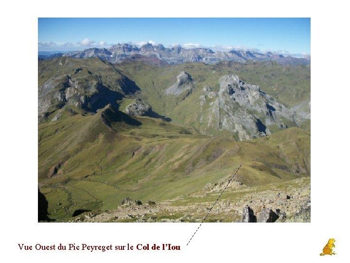 Vue Ouest du Pic Peyreget sur le Col de l'Iou