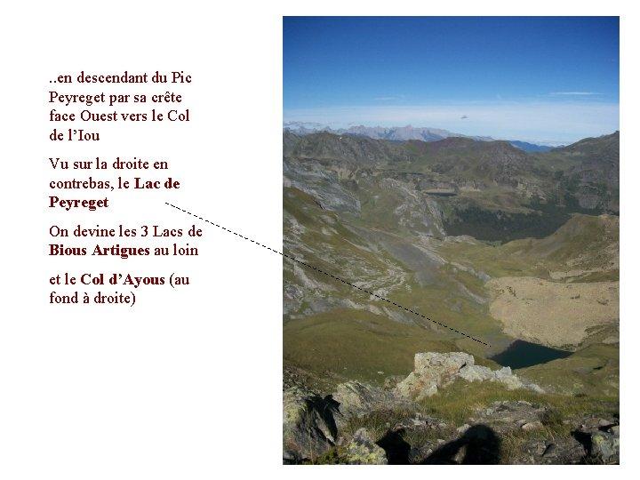 . . en descendant du Pic Peyreget par sa crête face Ouest vers le