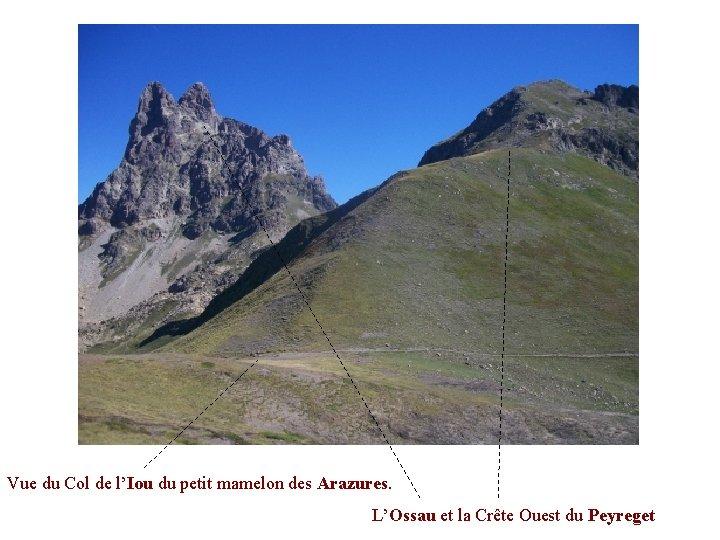 Vue du Col de l'Iou du petit mamelon des Arazures. L'Ossau et la Crête