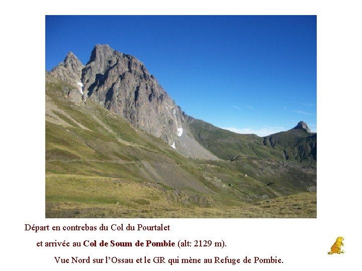 Départ en contrebas du Col du Pourtalet et arrivée au Col de Soum de