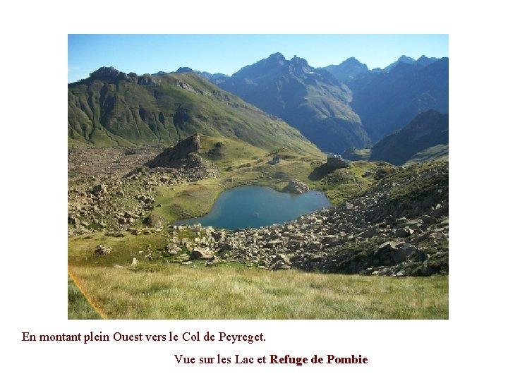 En montant plein Ouest vers le Col de Peyreget. Vue sur les Lac et