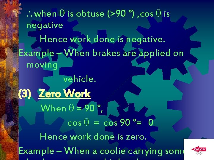 when is obtuse (>90 °) , cos is negative Hence work done is