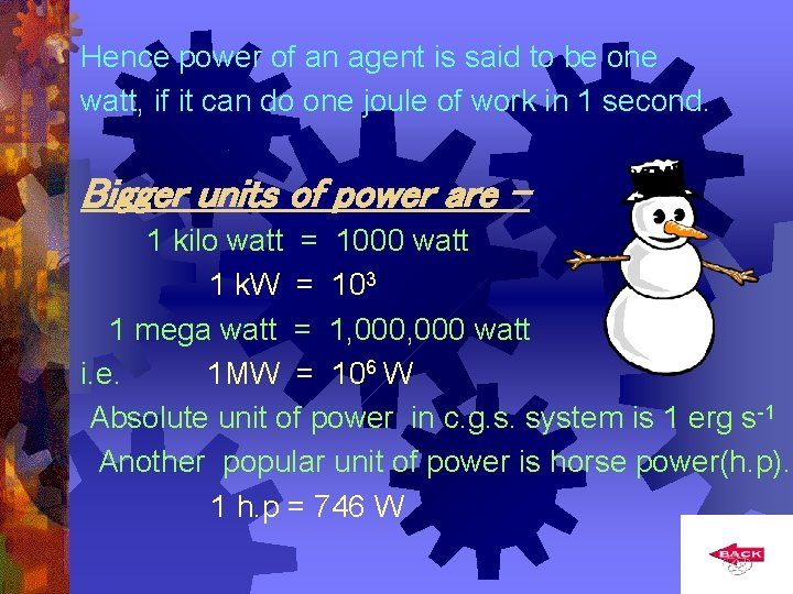 Hence power of an agent is said to be one watt, if it can