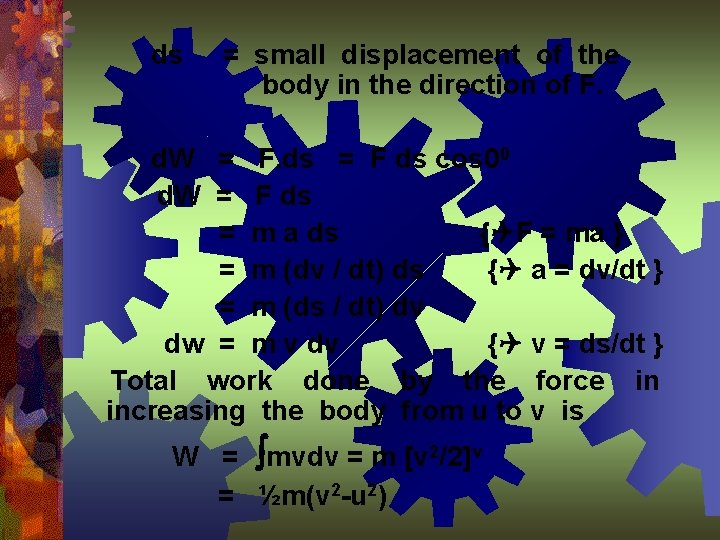 ds = small displacement of the body in the direction of F. d. W