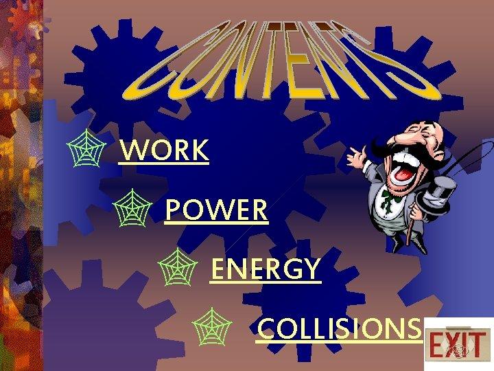 WORK POWER ENERGY COLLISIONS