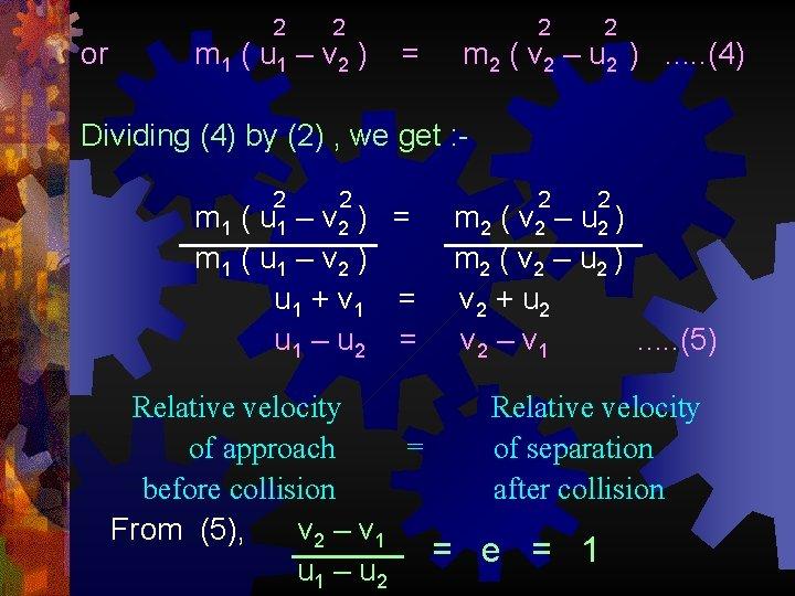 or 2 2 m 1 ( u 1 – v 2 ) = 2