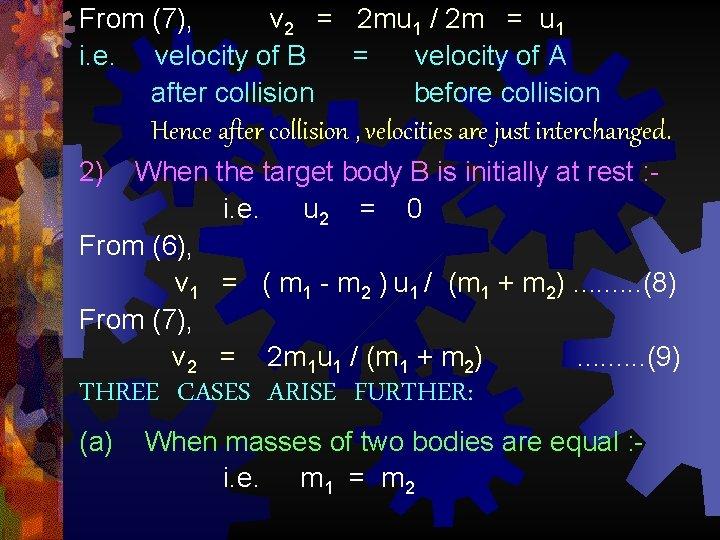 From (7), v 2 = 2 mu 1 / 2 m = u 1