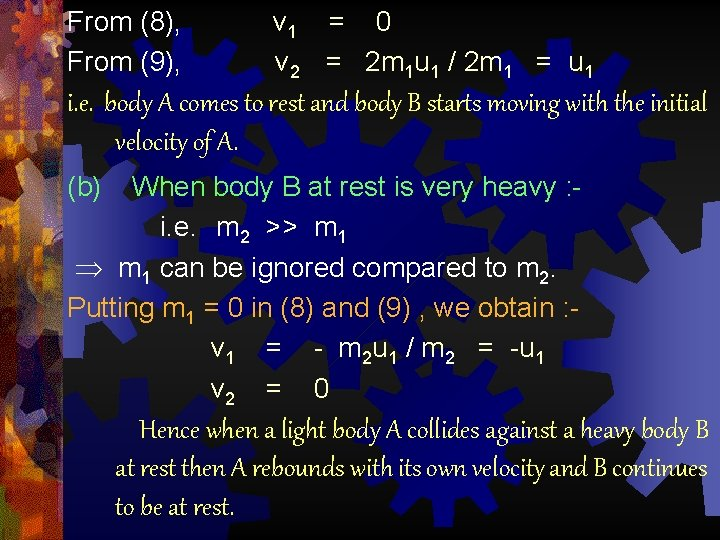 From (8), From (9), v 1 = 0 v 2 = 2 m 1