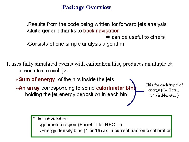 Package Overview Results from the code being written forward jets analysis ●Quite generic thanks