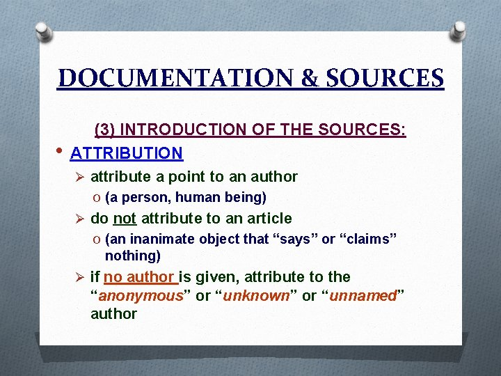 DOCUMENTATION & SOURCES • (3) INTRODUCTION OF THE SOURCES: ATTRIBUTION Ø attribute a point