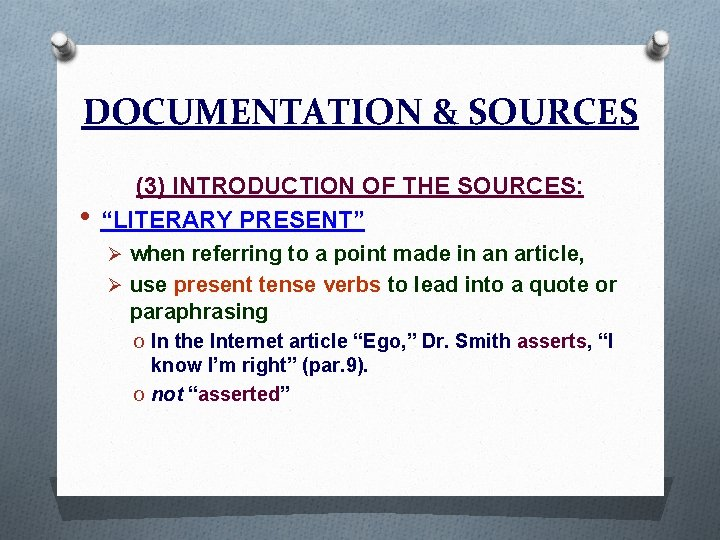 """DOCUMENTATION & SOURCES • (3) INTRODUCTION OF THE SOURCES: """"LITERARY PRESENT"""" Ø when referring"""