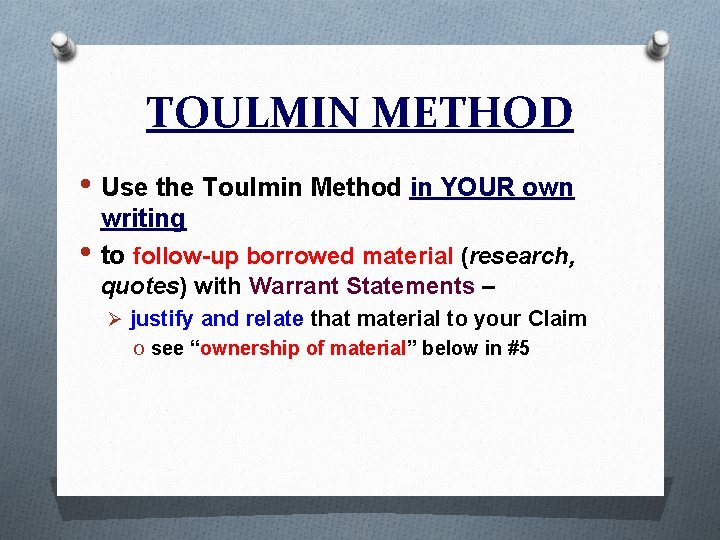 TOULMIN METHOD • Use the Toulmin Method in YOUR own • writing to follow-up