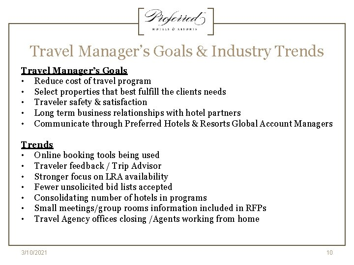 Travel Manager's Goals & Industry Trends Travel Manager's Goals • Reduce cost of travel