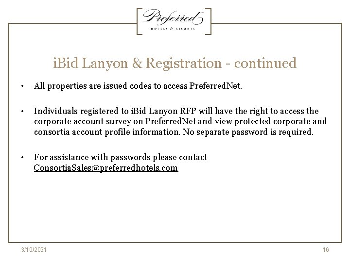 i. Bid Lanyon & Registration - continued • All properties are issued codes to