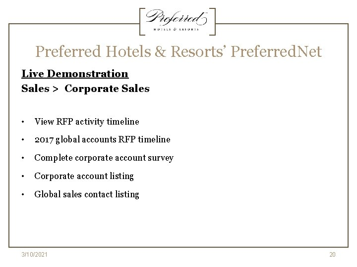 Preferred Hotels & Resorts' Preferred. Net Live Demonstration Sales > Corporate Sales • View