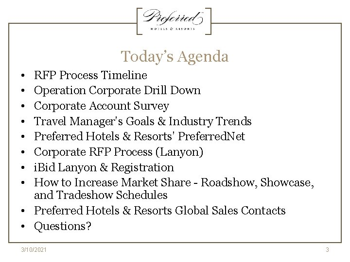 Today's Agenda • • RFP Process Timeline Operation Corporate Drill Down Corporate Account Survey