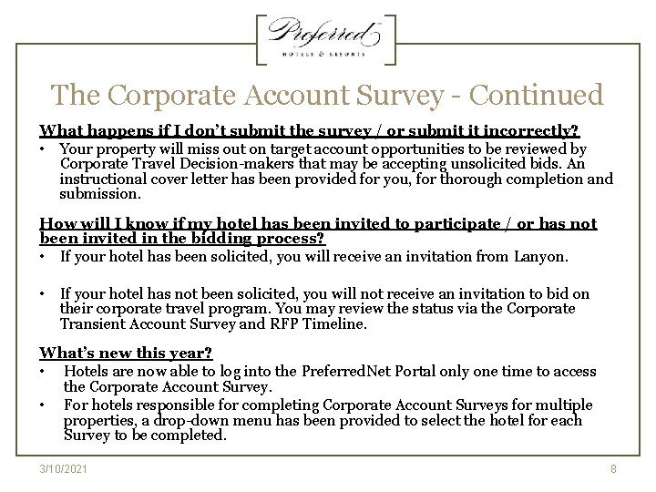 The Corporate Account Survey - Continued What happens if I don't submit the survey