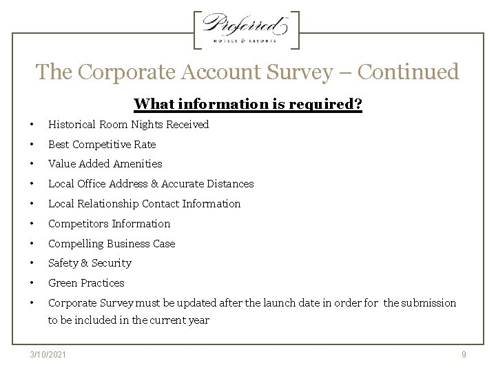 The Corporate Account Survey – Continued What information is required? • Historical Room Nights