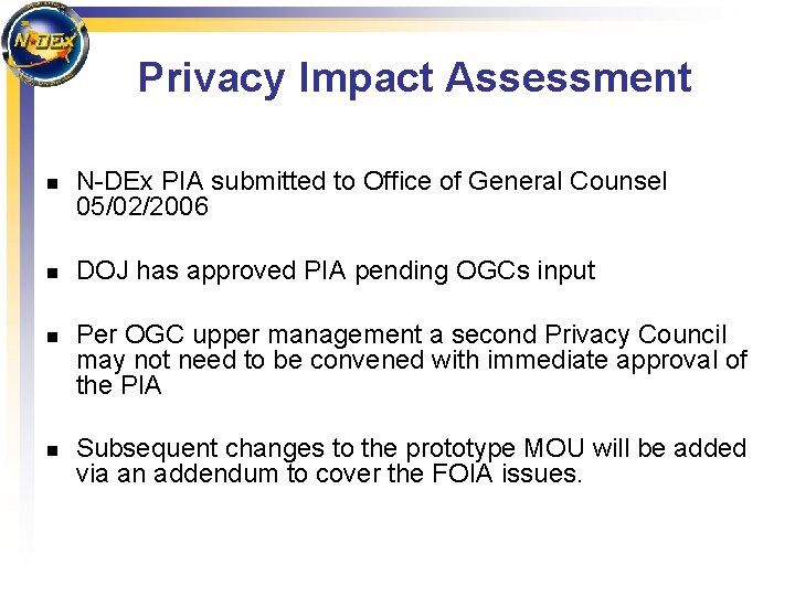 Privacy Impact Assessment n n N-DEx PIA submitted to Office of General Counsel 05/02/2006