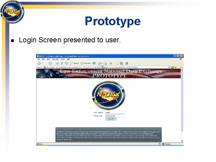 Prototype n Login Screen presented to user.