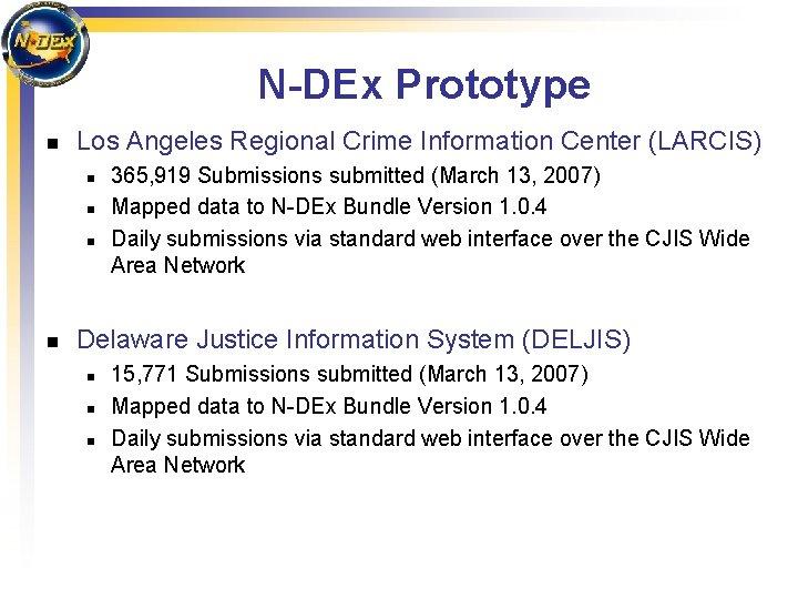 N-DEx Prototype n Los Angeles Regional Crime Information Center (LARCIS) n n 365, 919