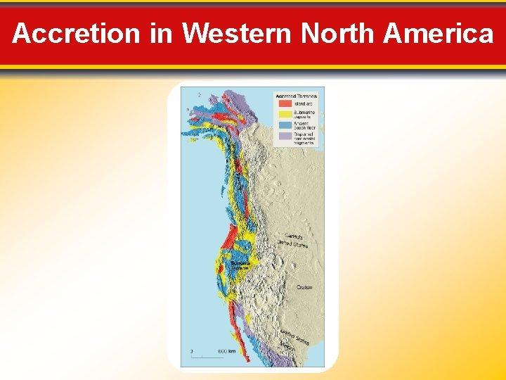 Accretion in Western North America