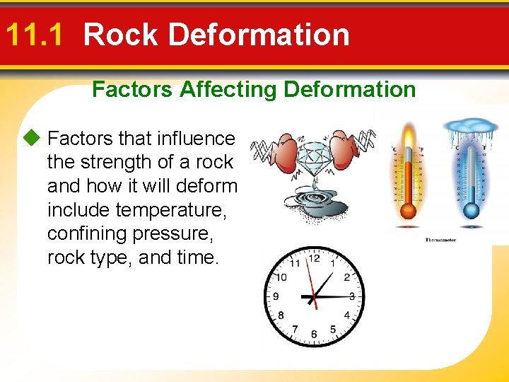 11. 1 Rock Deformation Factors Affecting Deformation Factors that influence the strength of a