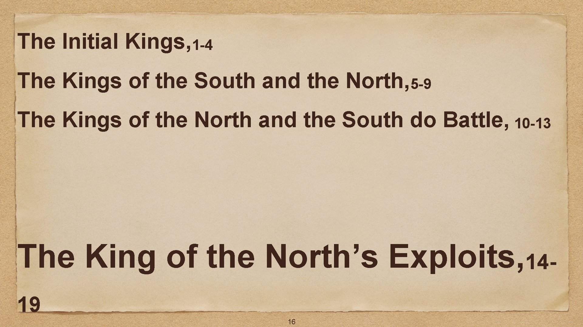 The Initial Kings, 1 -4 The Kings of the South and the North, 5
