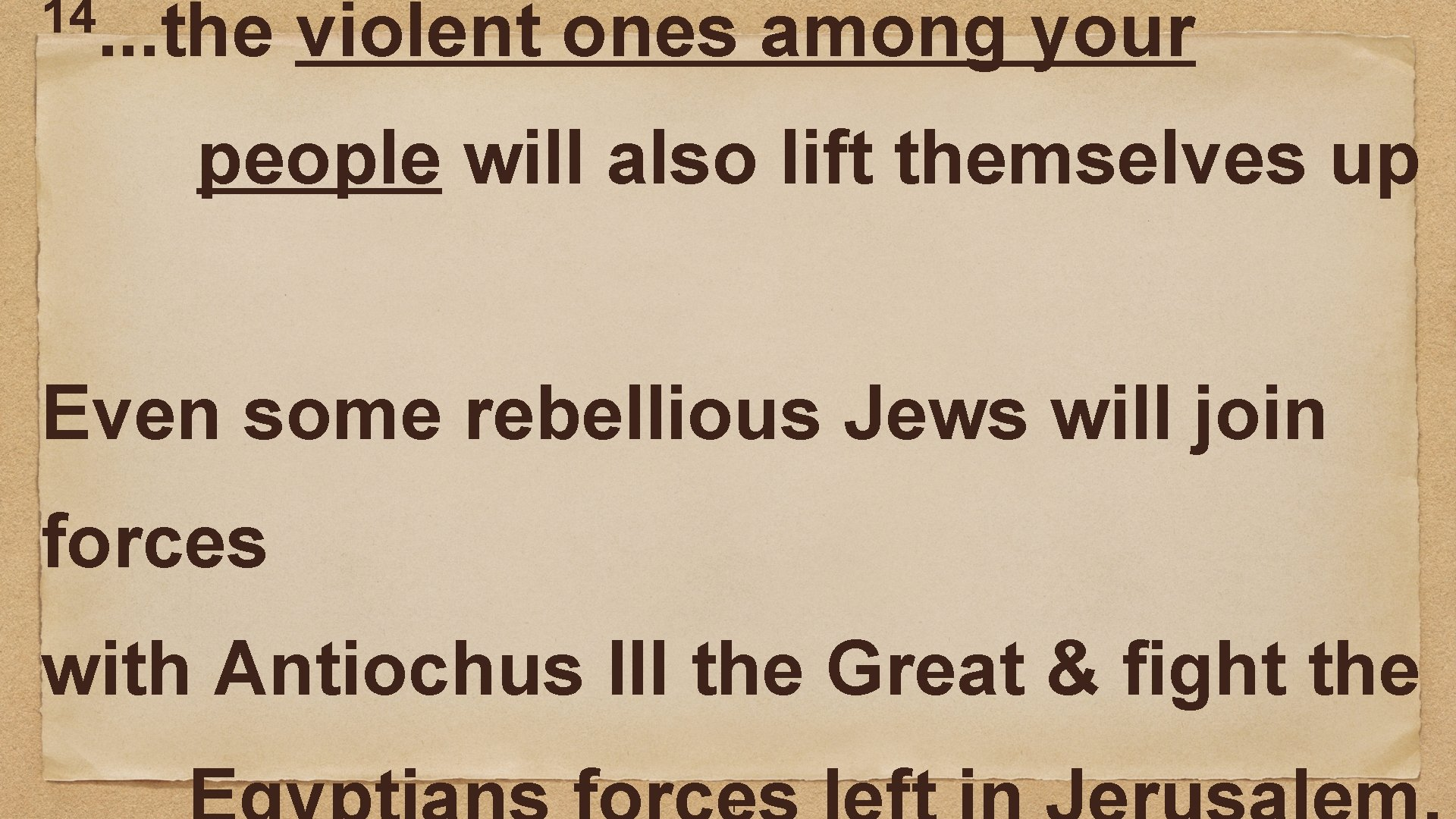 14. . . the violent ones among your people will also lift themselves up