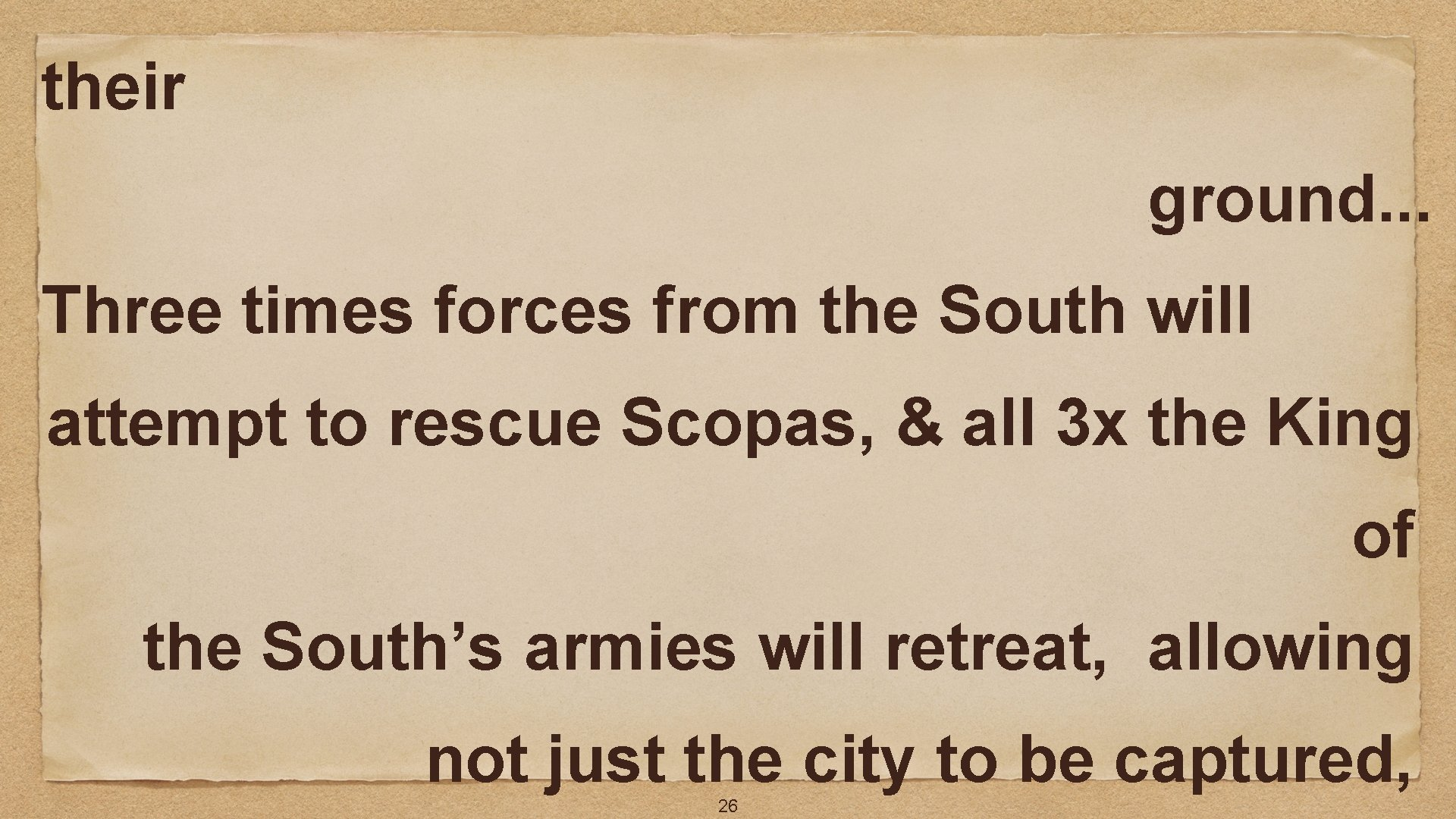 their ground. . . Three times forces from the South will attempt to rescue