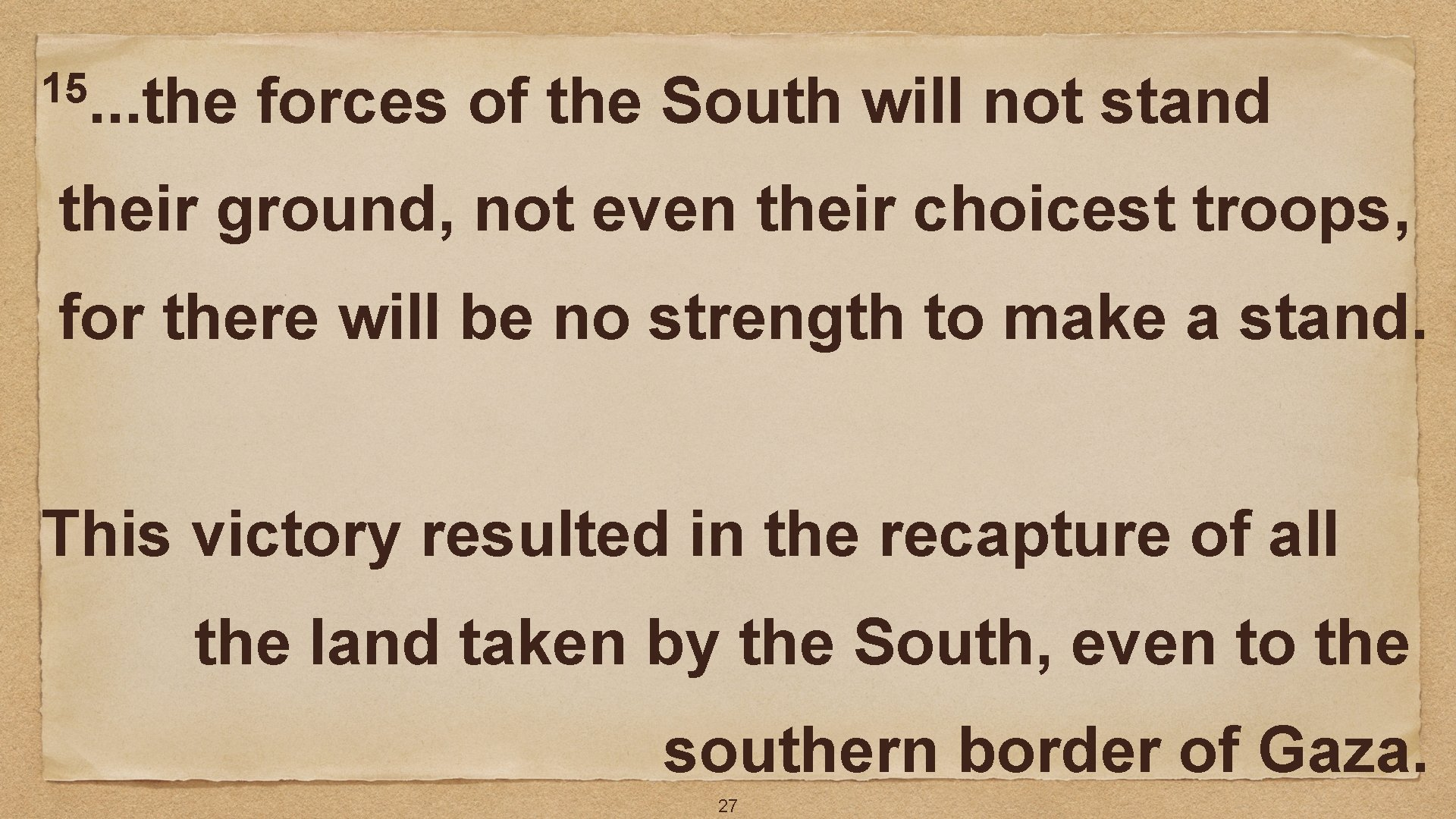 15. . . the forces of the South will not stand their ground, not