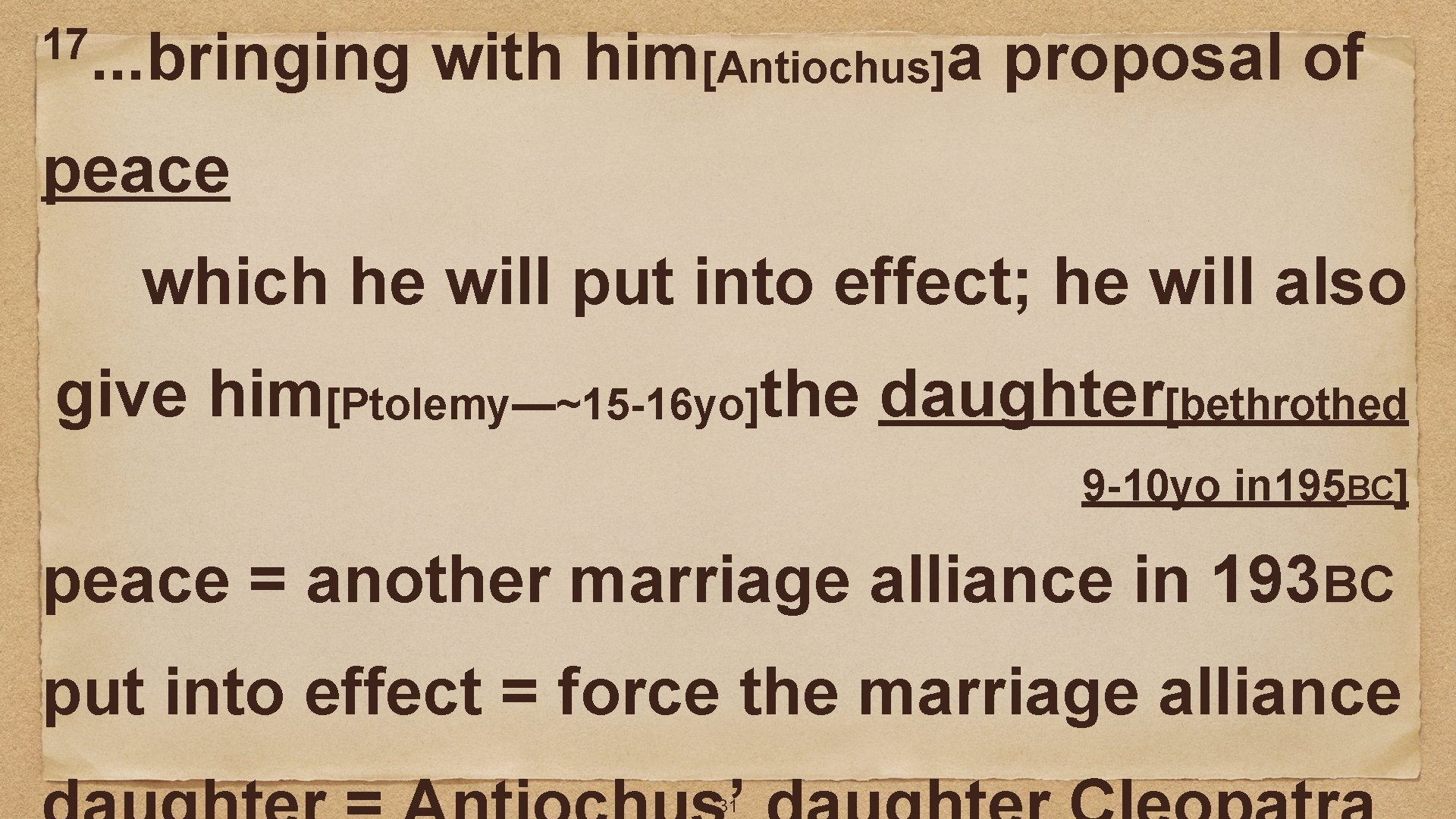 17. . . bringing with him[Antiochus]a proposal of peace which he will put into