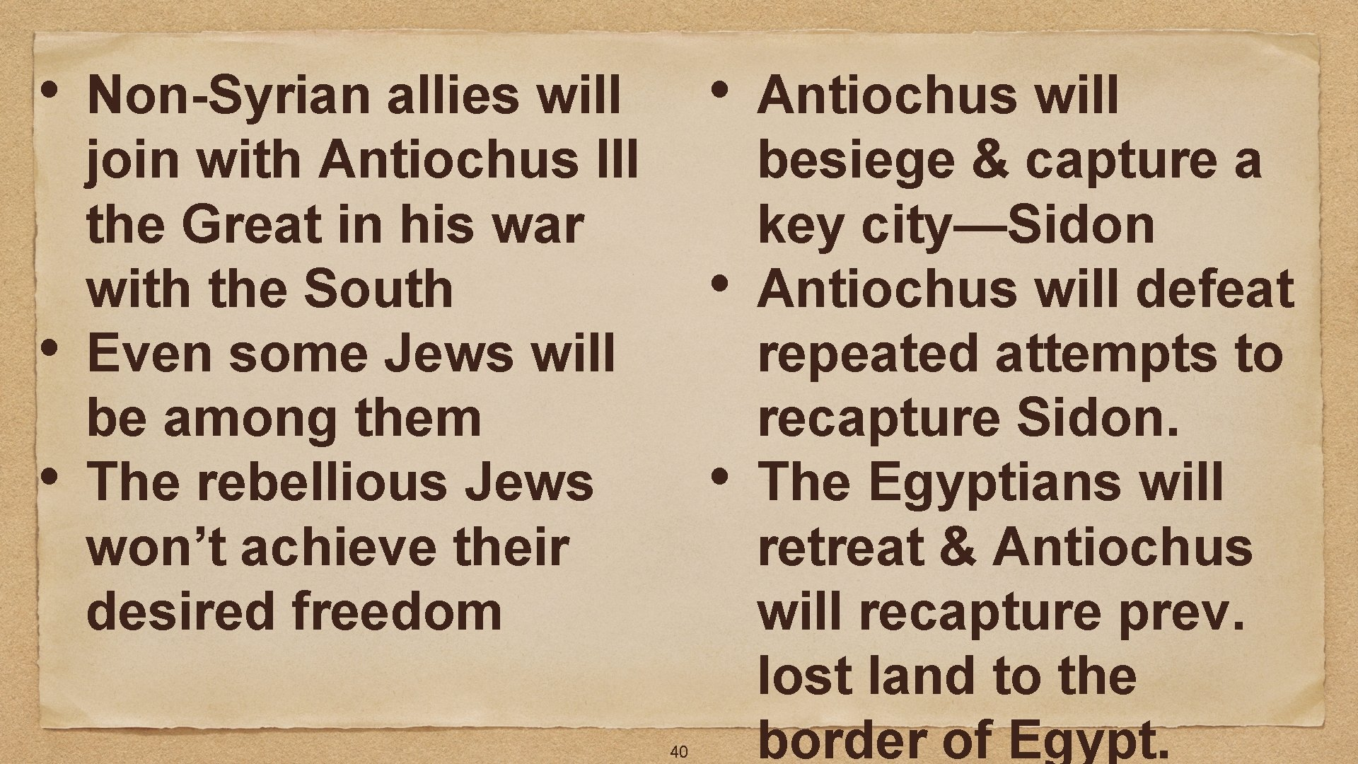 • • Non-Syrian allies will join with Antiochus III the Great in his