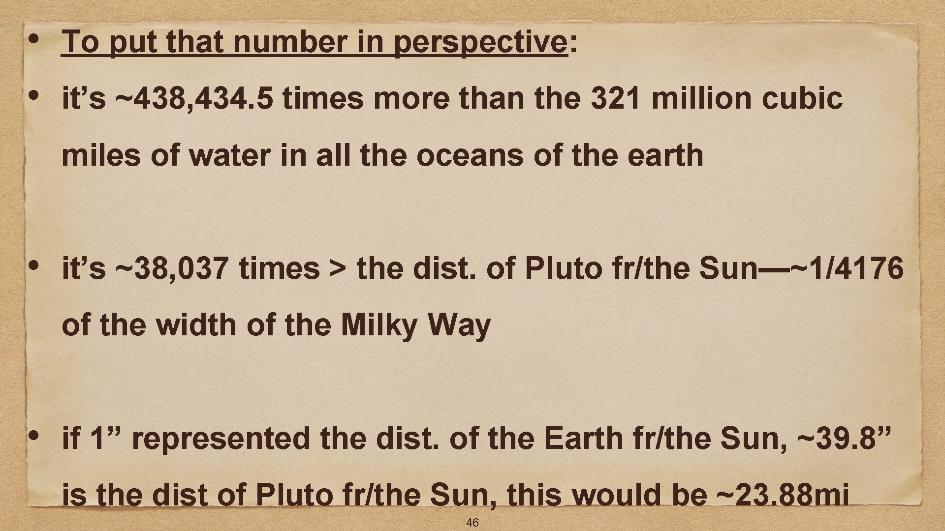 • • To put that number in perspective: it's ~438, 434. 5 times