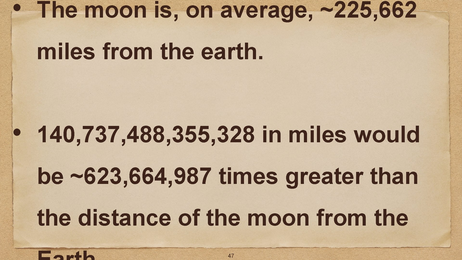 • The moon is, on average, ~225, 662 miles from the earth. •