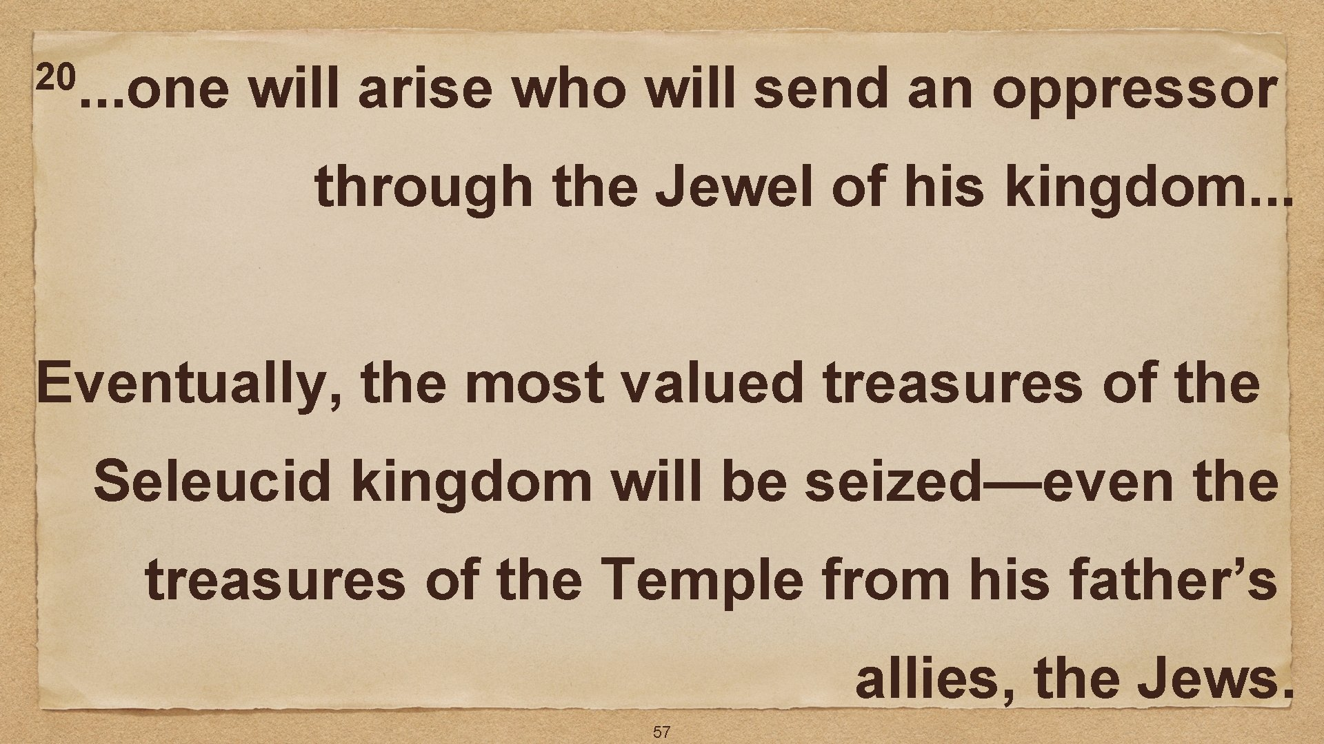 20. . . one will arise who will send an oppressor through the Jewel