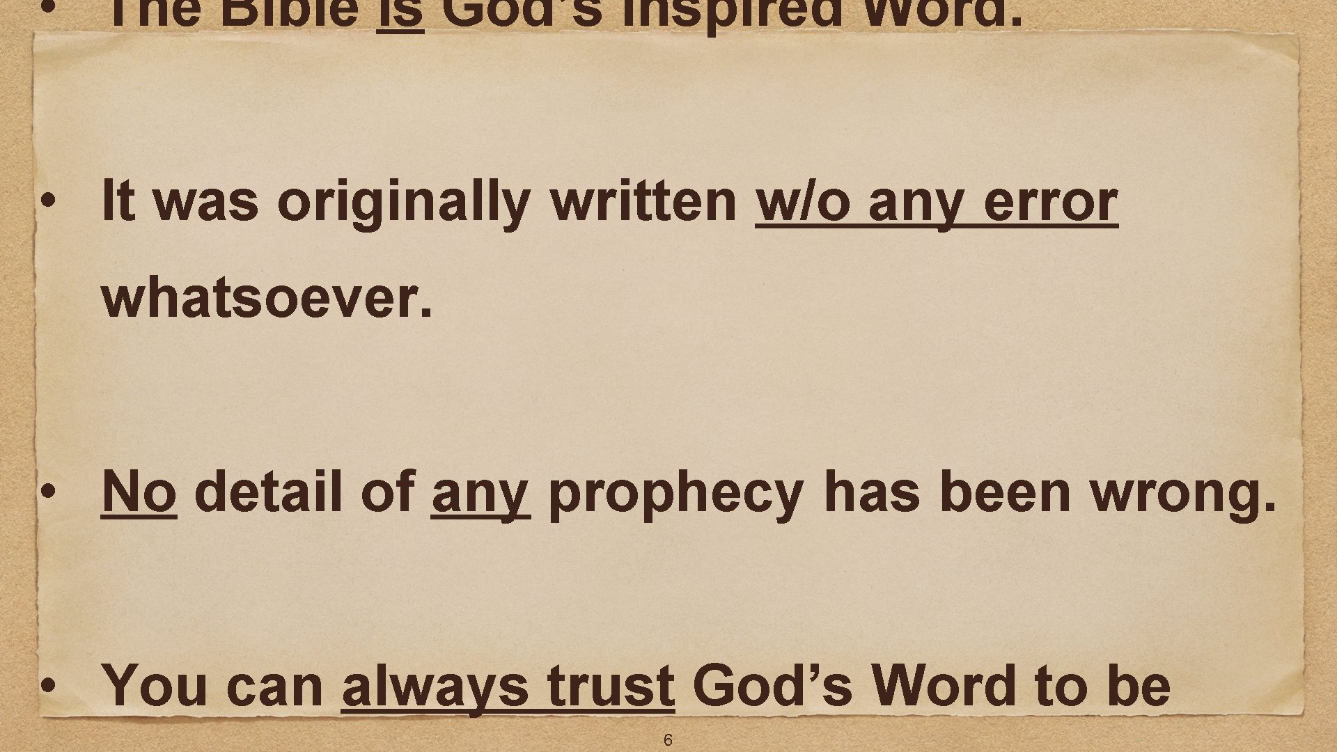 • The Bible is God's inspired Word. • It was originally written w/o